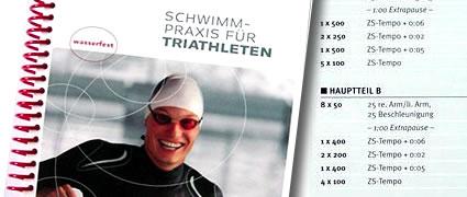 Schwimmpraxis für Triathleten ist ein reines Praxisringbuch mit zahlreichen Trainingsprogrammen.